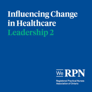 Leadership 2 – Influencing Change in Health Care